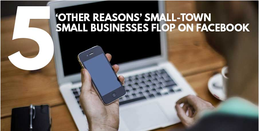 5 reasons your small business Facebook is not paying off